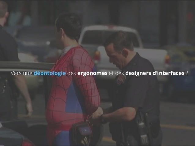 Vers une déontologie des ergonomes et des designers d'interfaces ?  18/11/14 akiani@akiani.fr  Ce document est la propriét...