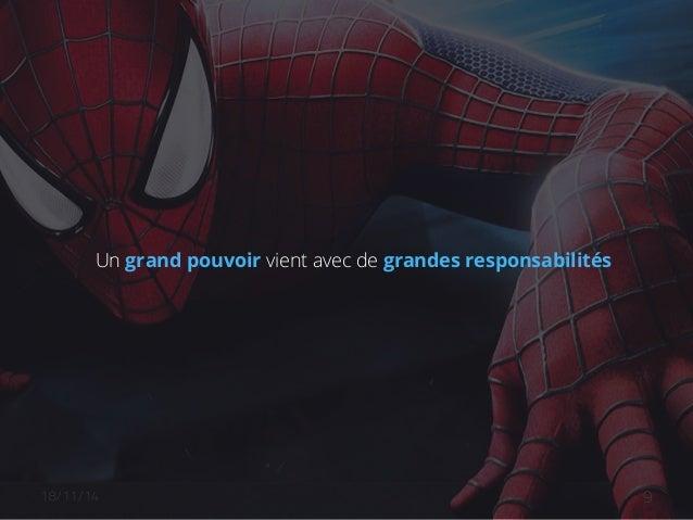 Un grand pouvoir vient avec de grandes responsabilités  18/11/14 akiani@akiani.fr  Ce document est la propriété d'Akiani e...