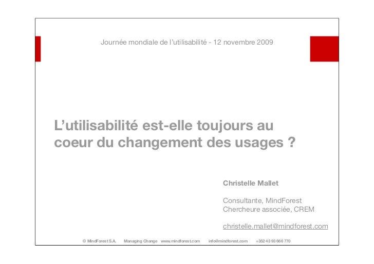 Journée mondiale de l'utilisabilité - 12 novembre 2009     L'utilisabilité est-elle toujours au coeur du changement des us...