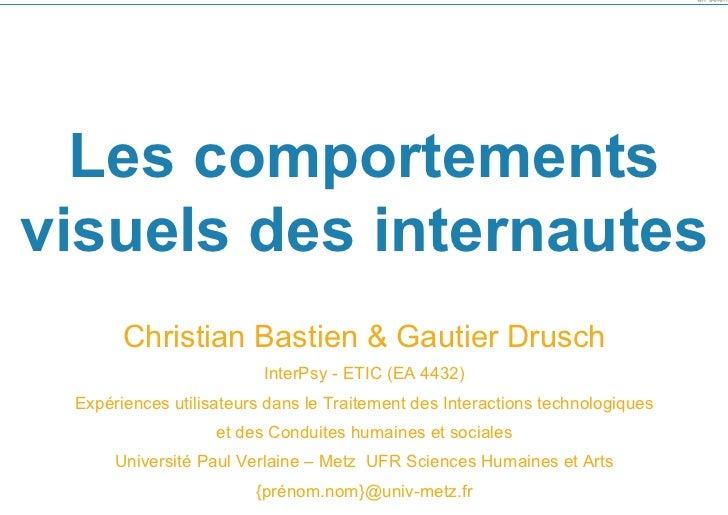 Les comportementsvisuels des internautes       Christian Bastien & Gautier Drusch                         InterPsy - ETIC ...