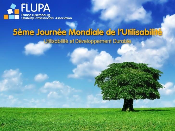 FLUPA   France Luxembourg   Usability Professionals' Association    5ème Journée Mondiale de l'Utilisabilité              ...