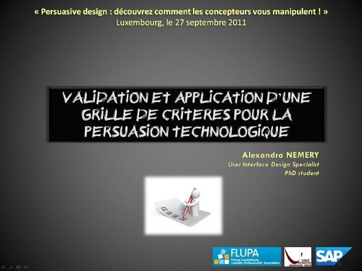 FLUPA 2011 : Alexandra Nemery -  Validation et application d'une grille de critères pour la persuasion interactive