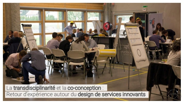 La transdisciplinarité et la co-conception : Retour d'expérience autour du design de services innovants