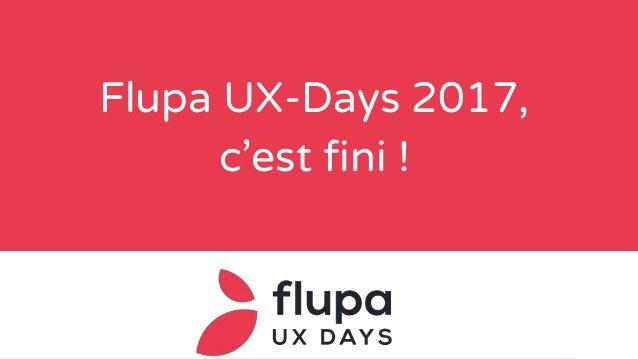 Flupa UX-Days 2017, c'est fini !