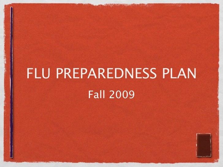 FLU PREPAREDNESS PLAN        Fall 2009
