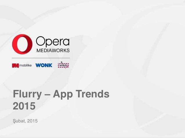 Flurry – App Trends 2015 Şubat, 2015
