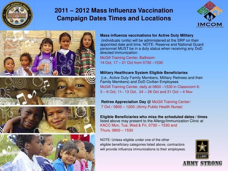 2011 – 2012 Mass Influenza Vaccination Campaign Dates Times and Locations           •   Mass influenza vaccinations for Ac...