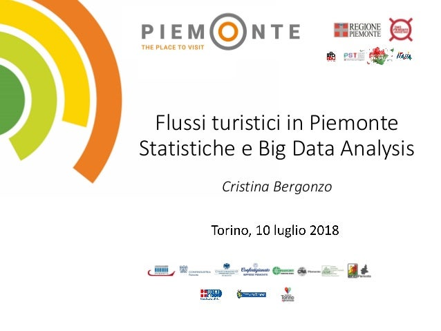 Flussi turistici in Piemonte Statistiche e Big Data Analysis Cristina Bergonzo