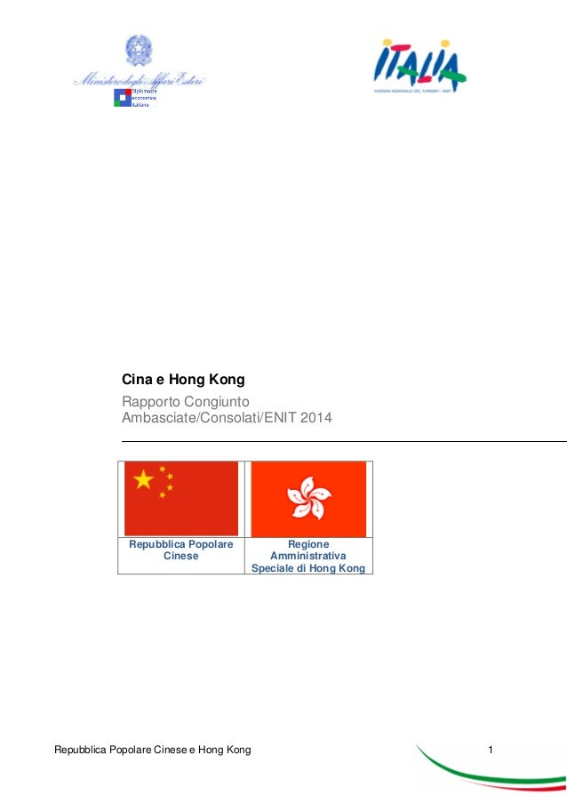 Cina e Hong Kong Rapporto Congiunto Ambasciate/Consolati/ENIT 2014  Repubblica Popolare Cinese  Repubblica Popolare Cinese...