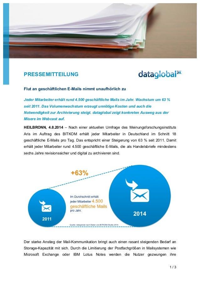 PRESSEMITTEILUNG 1 / 3 Flut an geschäftlichen E-Mails nimmt unaufhörlich zu Jeder Mitarbeiter erhält rund 4.500 geschäftli...