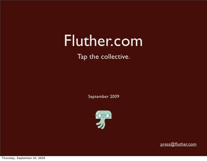 Fluther.com                                 Tap the collective.                                        September 2009     ...