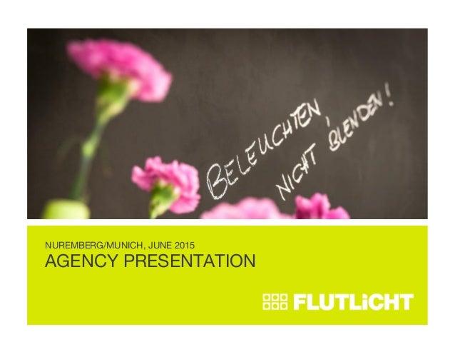 AGENCY PRESENTATION NUREMBERG/MUNICH, JUNE 2015