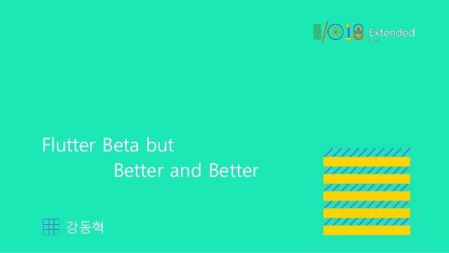 Flutter Beta but Better and Better