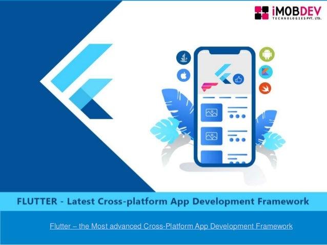 Flutter – the Most advanced Cross-Platform App Development Framework