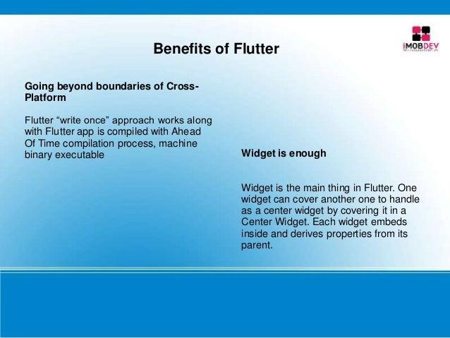 """Benefits of Flutter Going beyond boundaries of Cross- Platform Flutter """"write once"""" approach works along with Flutter app ..."""