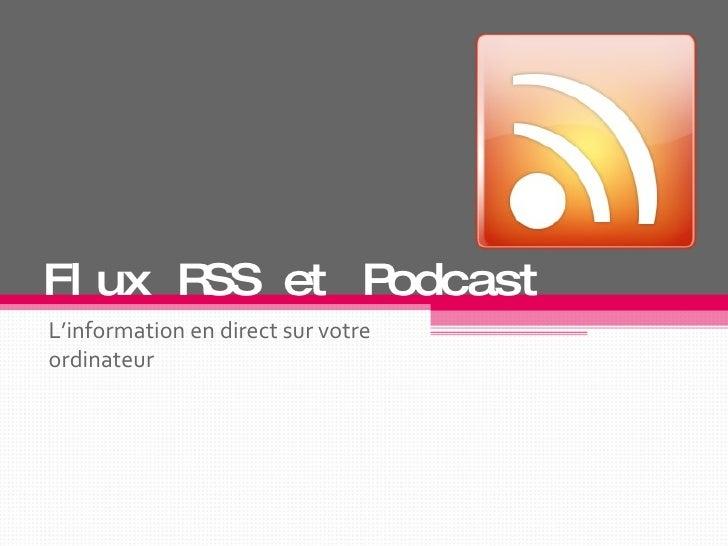 Flux RSS et Podcast L'information en direct sur votre ordinateur