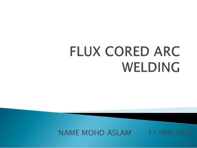 Flux Cored Arc Welding Ppt