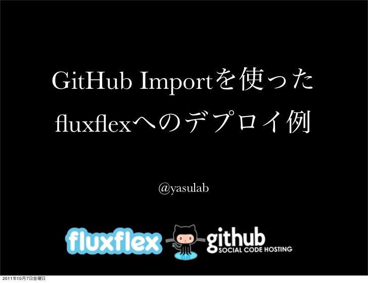 GitHub Import                fluxflex                         @yasulab2011   10   7