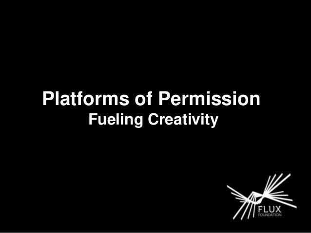 Platforms of Permission Fueling Creativity