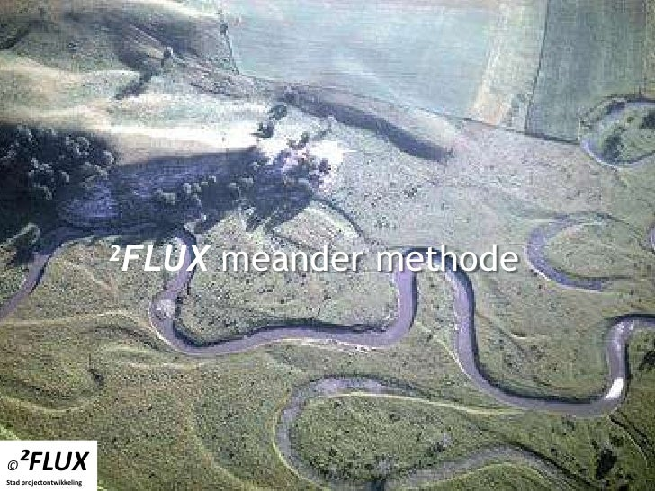 ²FLUX meander methode<br />©²FLUX<br />Stad projectontwikkeling <br />