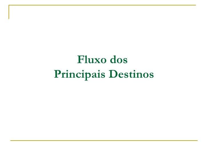 Fluxo dos  Principais Destinos