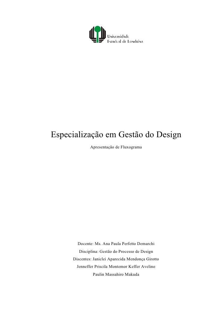 Especialização em Gestão do Design               Apresentação de Fluxograma            Docente: Ms. Ana Paula Perfetto Dem...