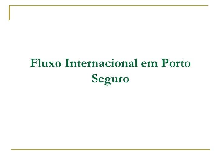 Fluxo Internacional em Porto Seguro