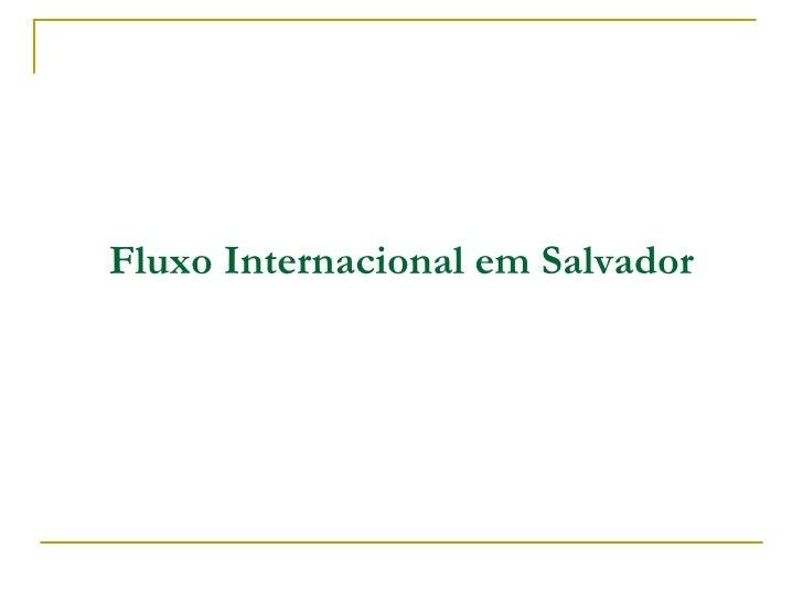 Fluxo Internacional em Salvador