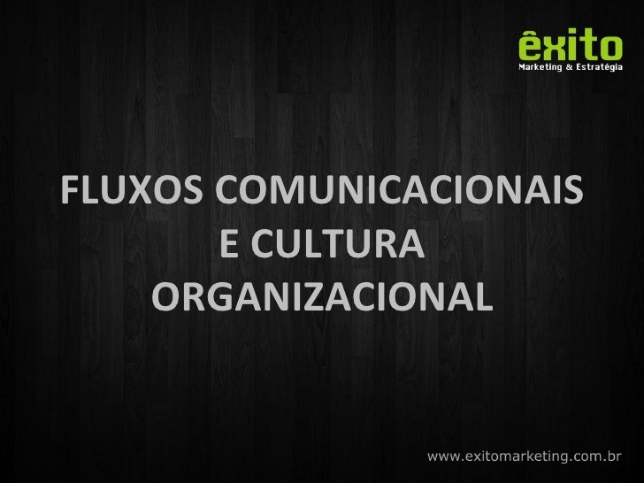 FLUXOS COMUNICACIONAIS E CULTURA ORGANIZACIONAL