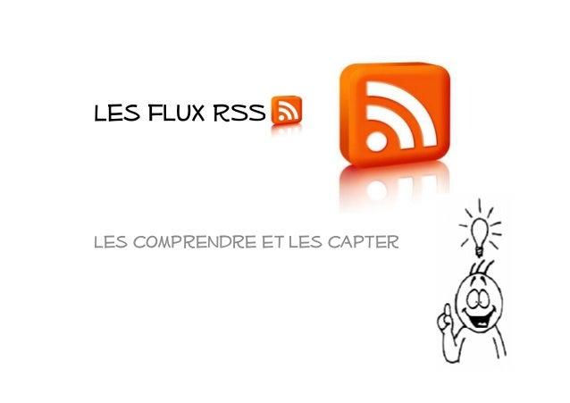 Les flux RSS Les comprendre et les capter