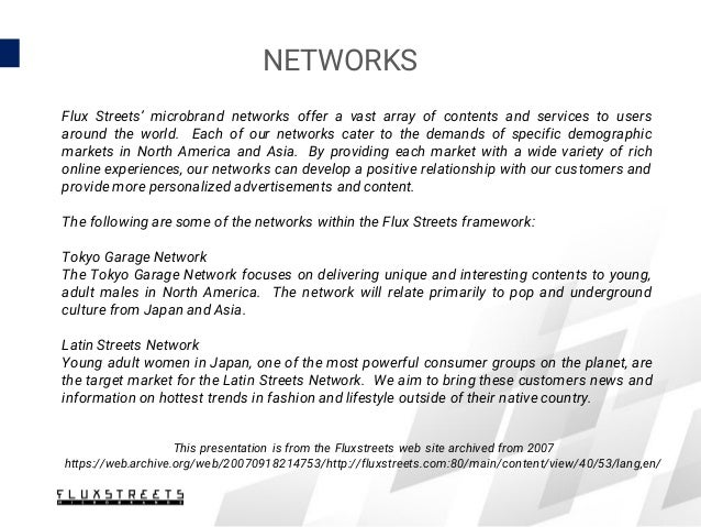 NETWORKS Flux Streets' microbrand networks offer a vast array of contents and services to users around the world. Each of ...