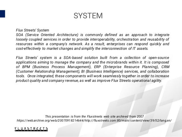 SYSTEM Flux Streets' System SOA (Service Oriented Architecture) is commonly defined as an approach to integrate loosely co...