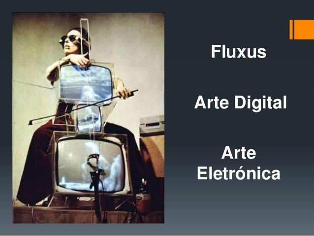 Fluxus Arte Digital Arte Eletrónica