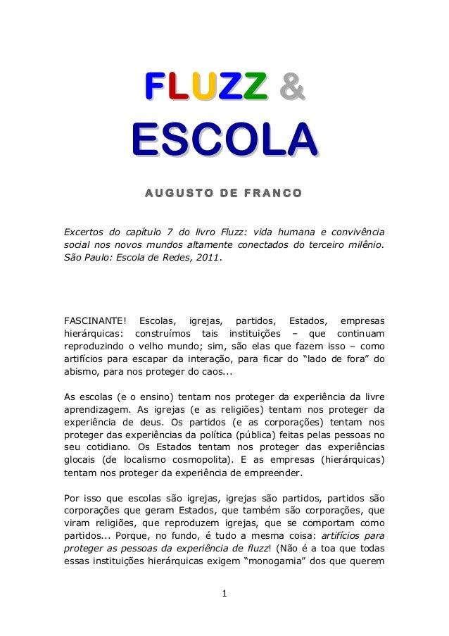 FLUZZ &  ESCOLA AUGUSTO DE FRANCO  Excertos do capítulo 7 do livro Fluzz: vida humana e convivência social nos novos mundo...