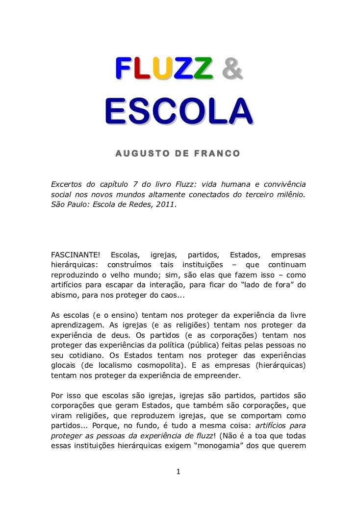 FLUZZ &              ESCOLA                 AUGUSTO DE FRANCOExcertos do capítulo 7 do livro Fluzz: vida humana e convivên...