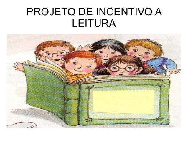 PROJETO DE INCENTIVO A LEITURA