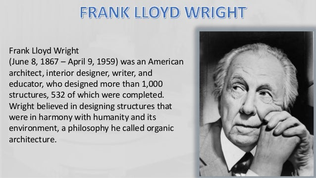 biography of frank lloyd wright essay Frank lloyd wright research paper frank lloyd wright essay her biography on frank lloyd wright is both informative and entertaining.