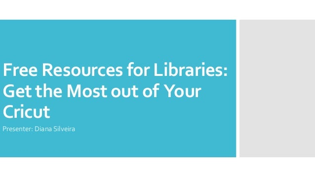 Free Resources for Libraries: Get the Most out of Your Cricut Presenter: Diana Silveira