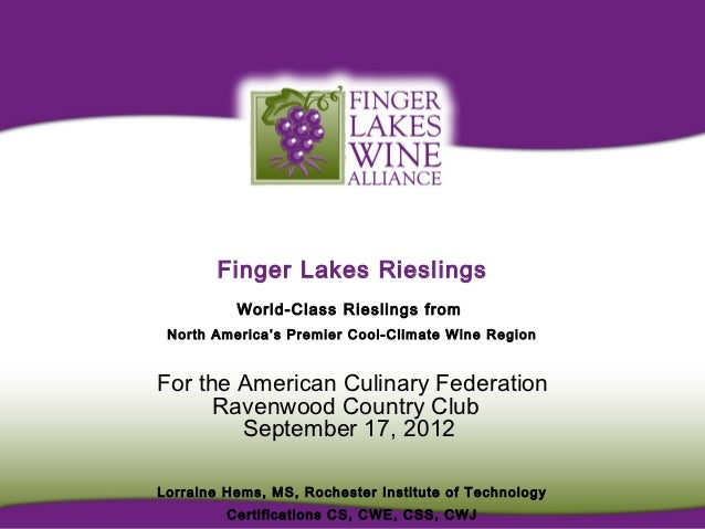 Finger Lakes Rieslings          World-Class Rieslings from North America's Premier Cool-Climate Wine RegionFor the America...