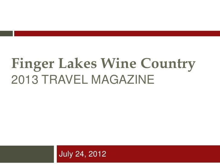Finger Lakes Wine Country2013 TRAVEL MAGAZINE      July 24, 2012