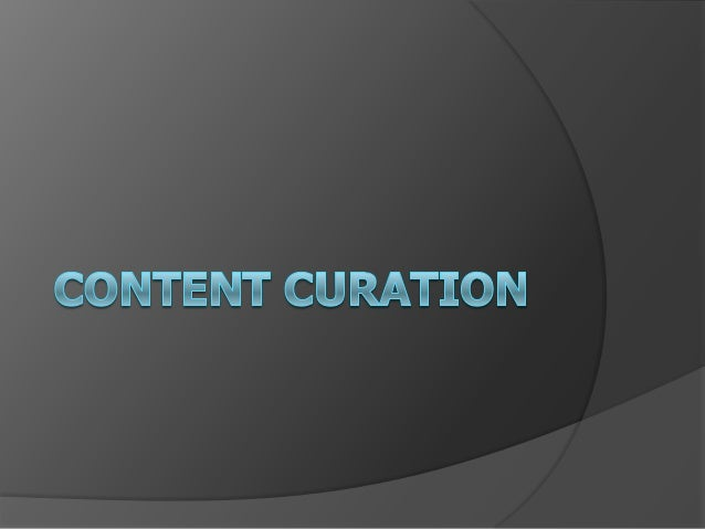 Agenda What is Content Curation Popular Content Creation Sites How can you find content Strategies for Success