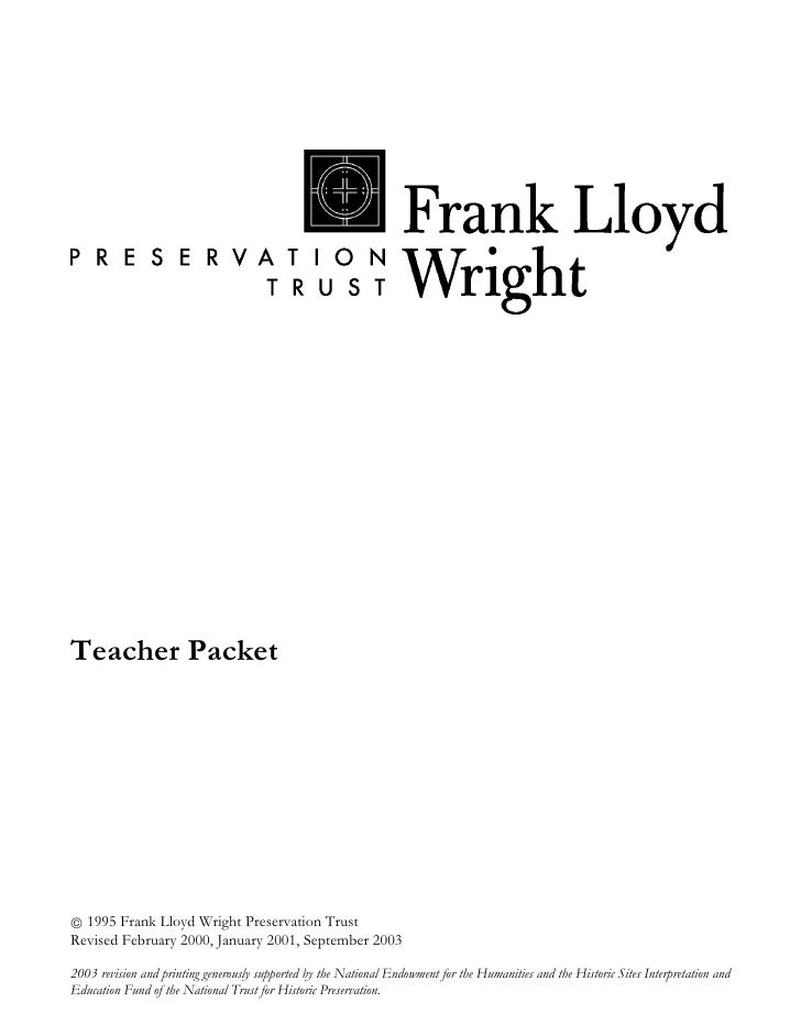 Teacher Packet      1995 Frank Lloyd Wright Preservation Trust Revised February 2000, January 2001, September 2003  2003 ...