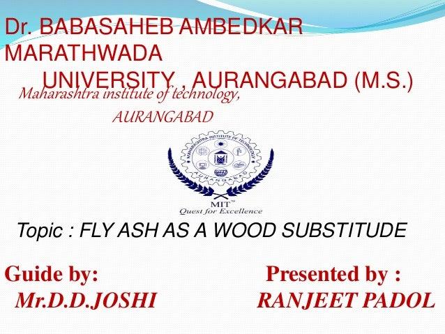 Dr. BABASAHEB AMBEDKAR  MARATHWADA  UNIVERSITY , AURANGABAD (M.S.)  Maharashtra institute of technology,  AURANGABAD  Topi...