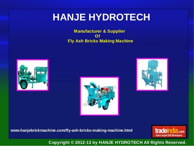HANJE HYDROTECH Manufacturer & Supplier Of Fly Ash Bricks Making Machine  www.hanjebrickmachine.com/fly-ash-bricks-making-...