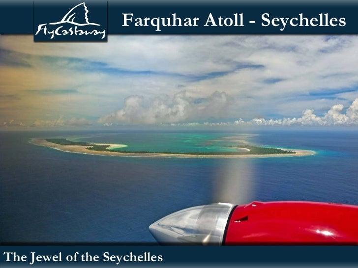 Farquhar Atoll - SeychellesThe Jewel of the Seychelles