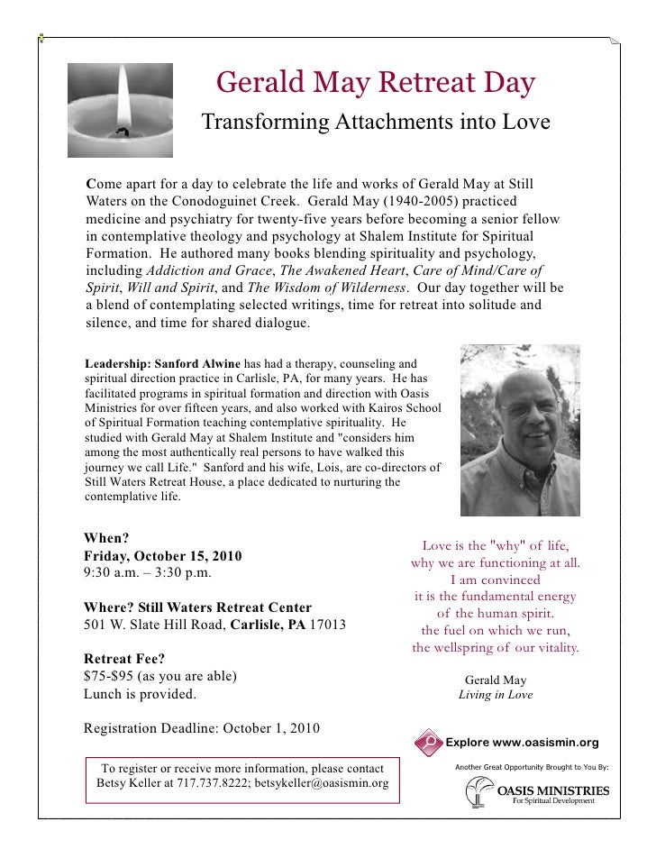 Gerald May Retreat Day                       Transforming Attachments into Love  Come apart for a day to celebrate the lif...