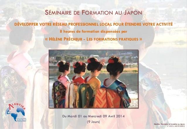 SÉMINAIRE DE FORMATION AU JAPON DÉVELOPPER VOTRE RÉSEAU PROFESSIONNEL LOCAL POUR ÉTENDRE VOTRE ACTIVITÉ 8 heures de format...