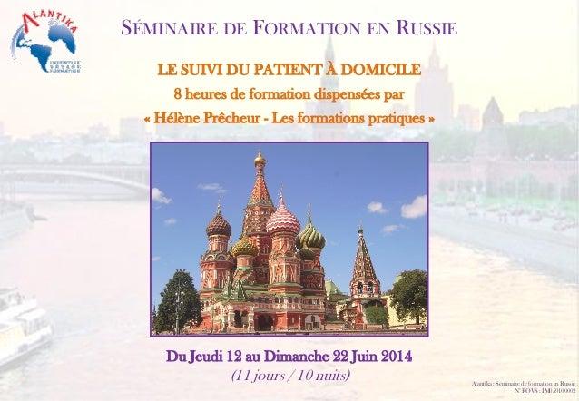SÉMINAIRE DE FORMATION EN RUSSIE LE SUIVI DU PATIENT À DOMICILE 8 heures de formation dispensées par « Hélène Prêcheur - L...