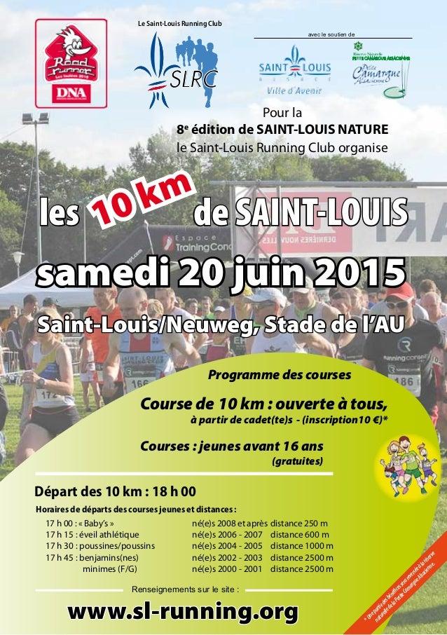 Pour la 8e édition de SAINT-LOUIS NATURE le Saint-Louis Running Club organise samedi 20 juin 2015 Saint-Louis/Neuweg, Stad...