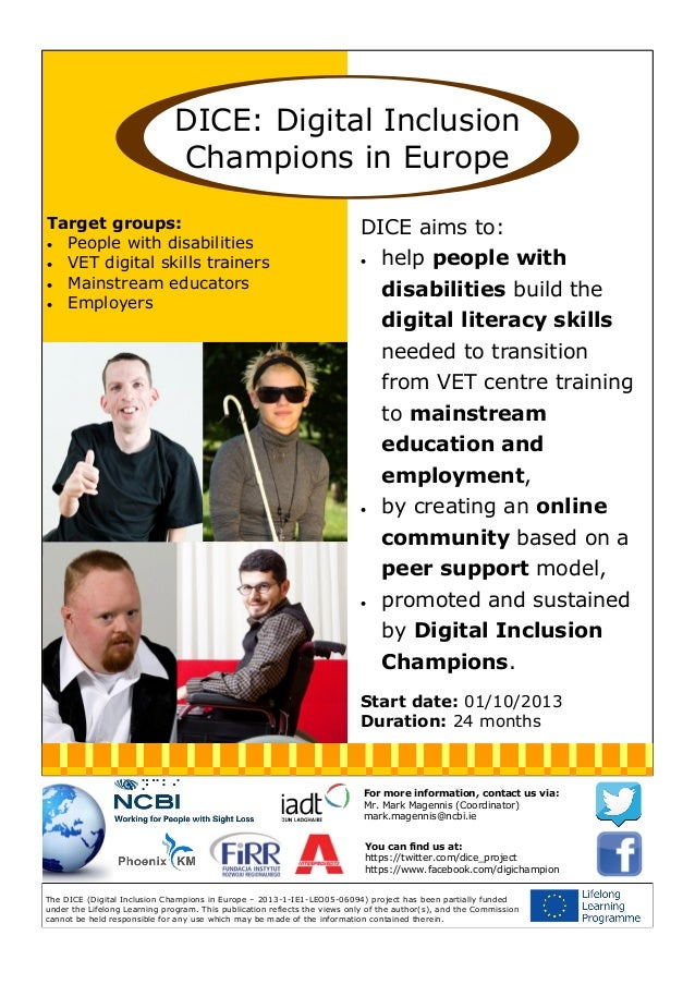 DICE: Digital Inclusion Champions in Europe Target groups:  People with disabilities  VET digital skills trainers  Main...